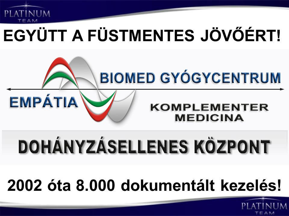 2002 óta 8.000 dokumentált kezelés!