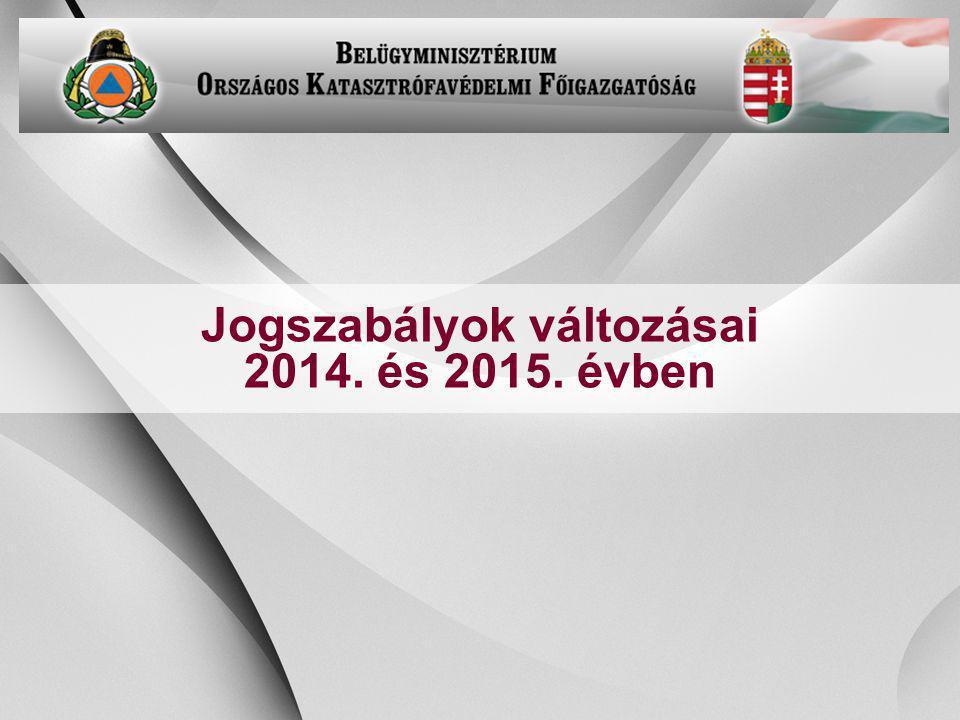 Jogszabályok változásai 2014. és 2015. évben
