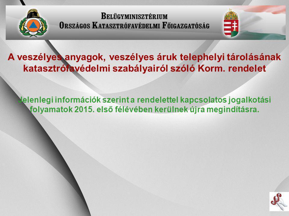 A veszélyes anyagok, veszélyes áruk telephelyi tárolásának katasztrófavédelmi szabályairól szóló Korm. rendelet