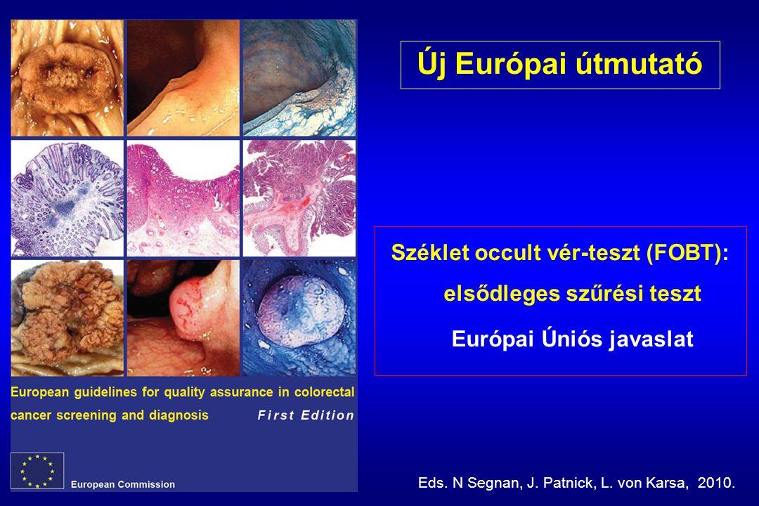 Új Európai útmutató Széklet occult vér-teszt (FOBT): elsődleges szűrési teszt. Európai Úniós javaslat.