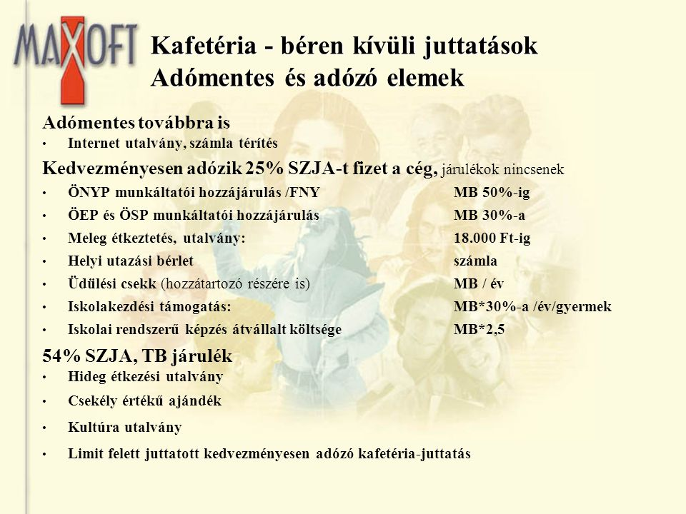 Kafetéria - béren kívüli juttatások Adómentes és adózó elemek