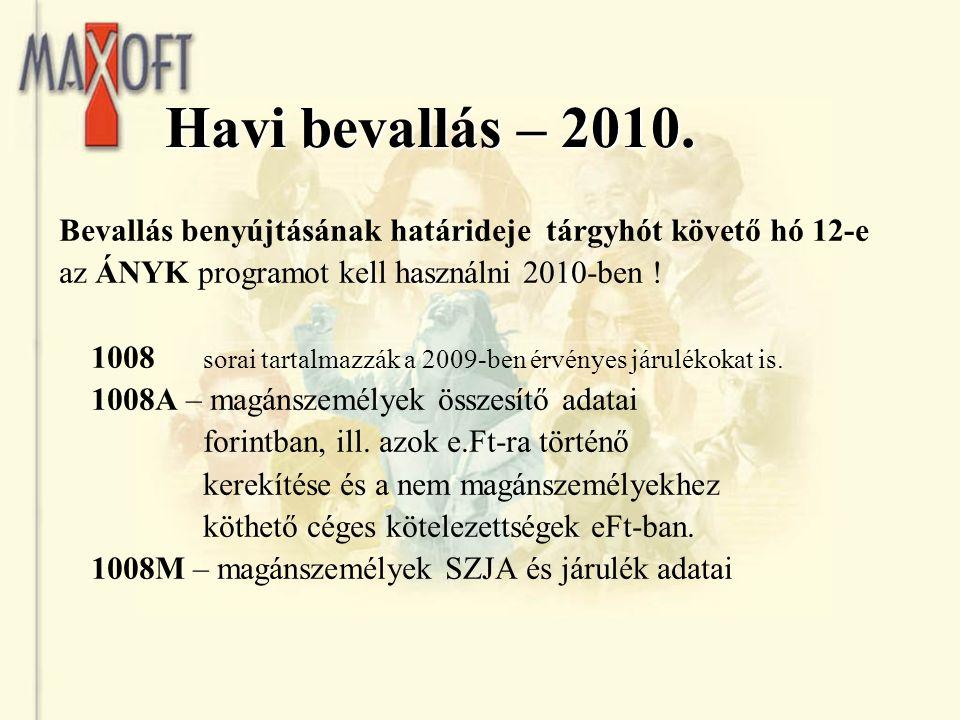 Havi bevallás – 2010. Bevallás benyújtásának határideje tárgyhót követő hó 12-e. az ÁNYK programot kell használni 2010-ben !