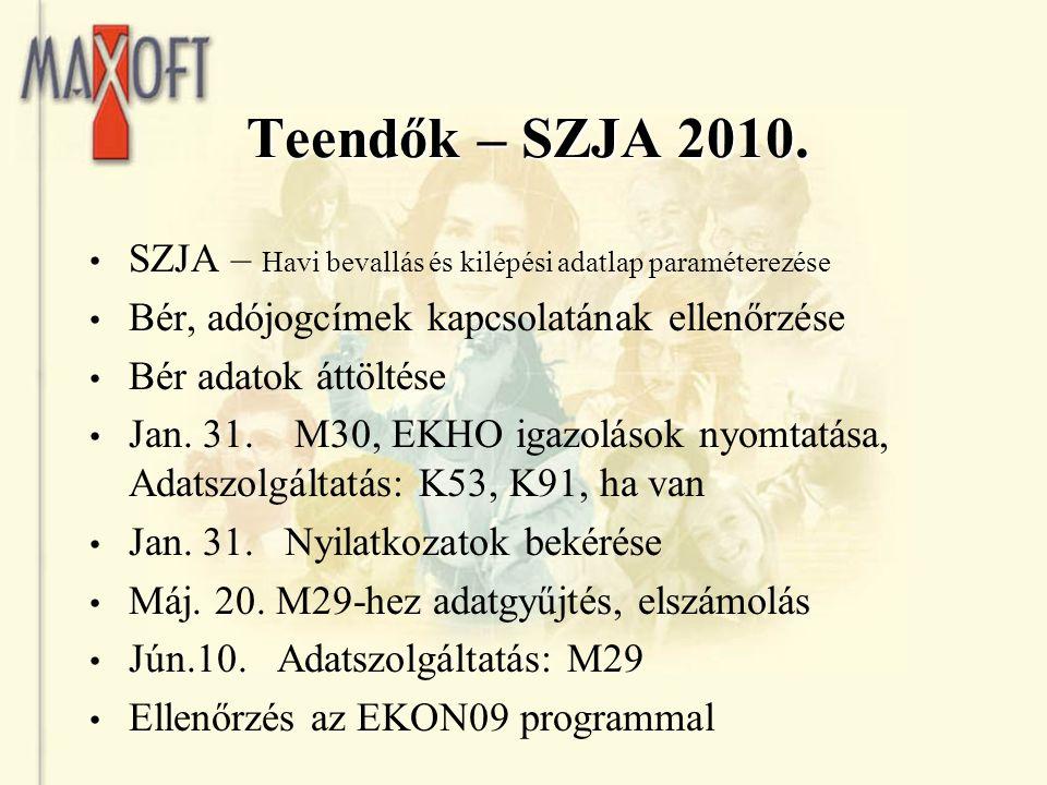 Teendők – SZJA 2010. SZJA – Havi bevallás és kilépési adatlap paraméterezése. Bér, adójogcímek kapcsolatának ellenőrzése.