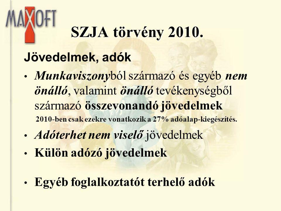 SZJA törvény 2010. Jövedelmek, adók