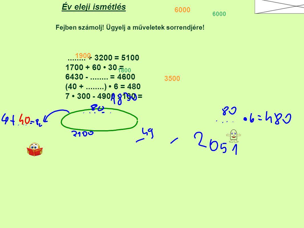 Év eleji ismétlés ........ + 3200 = 5100 1700 + 60 • 30 =