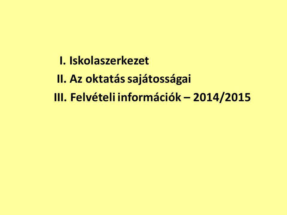 I. Iskolaszerkezet II. Az oktatás sajátosságai III