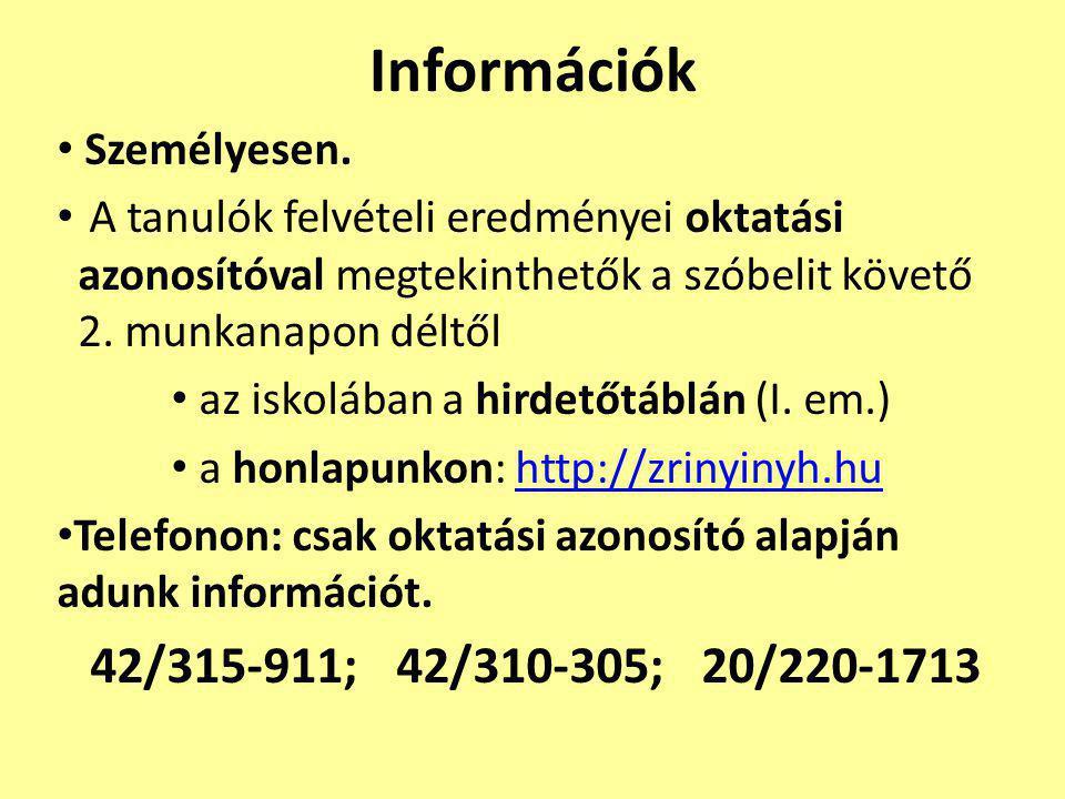Információk 42/315-911; 42/310-305; 20/220-1713 Személyesen.