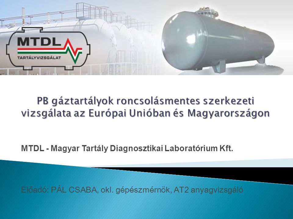 PB gáztartályok roncsolásmentes szerkezeti vizsgálata az Európai Unióban és Magyarországon