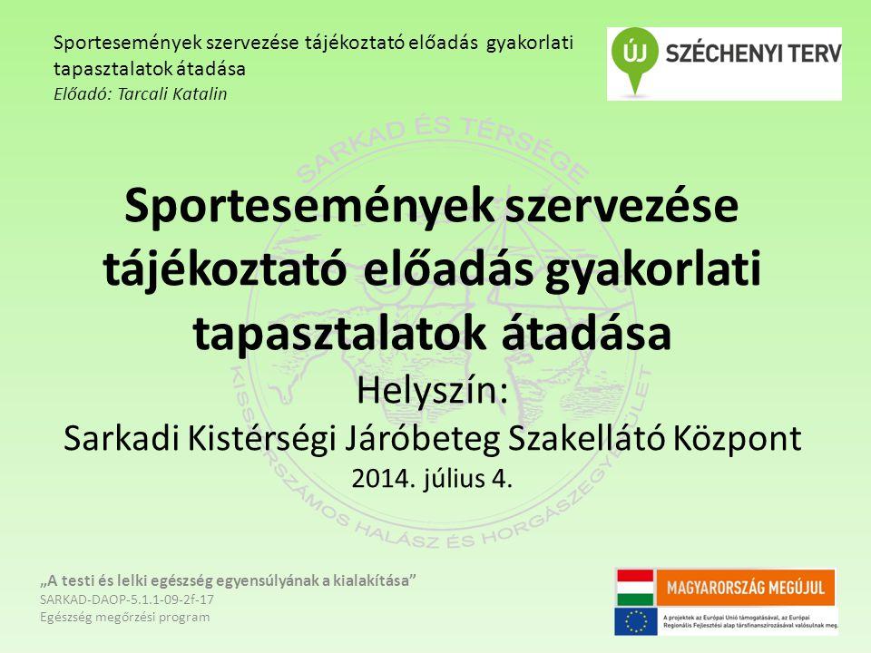 Sportesemények szervezése tájékoztató előadás gyakorlati tapasztalatok átadása