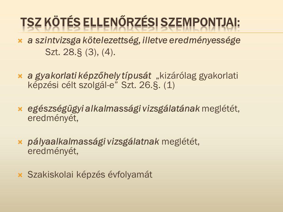 TSZ kötés ellenőrzési szempontjai: