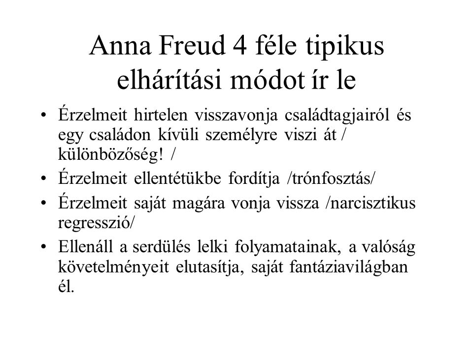 Anna Freud 4 féle tipikus elhárítási módot ír le