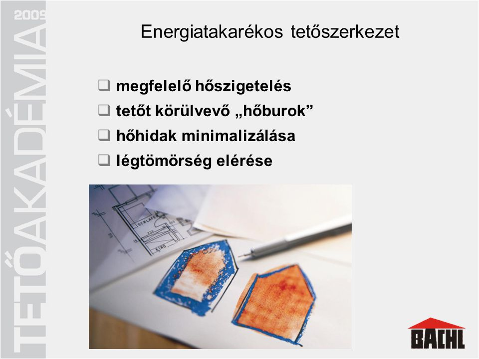 Hőszigetelés Energiatakarékos tetőszerkezet