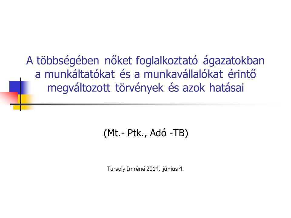 (Mt.- Ptk., Adó -TB) Tarsoly Imréné 2014. június 4.