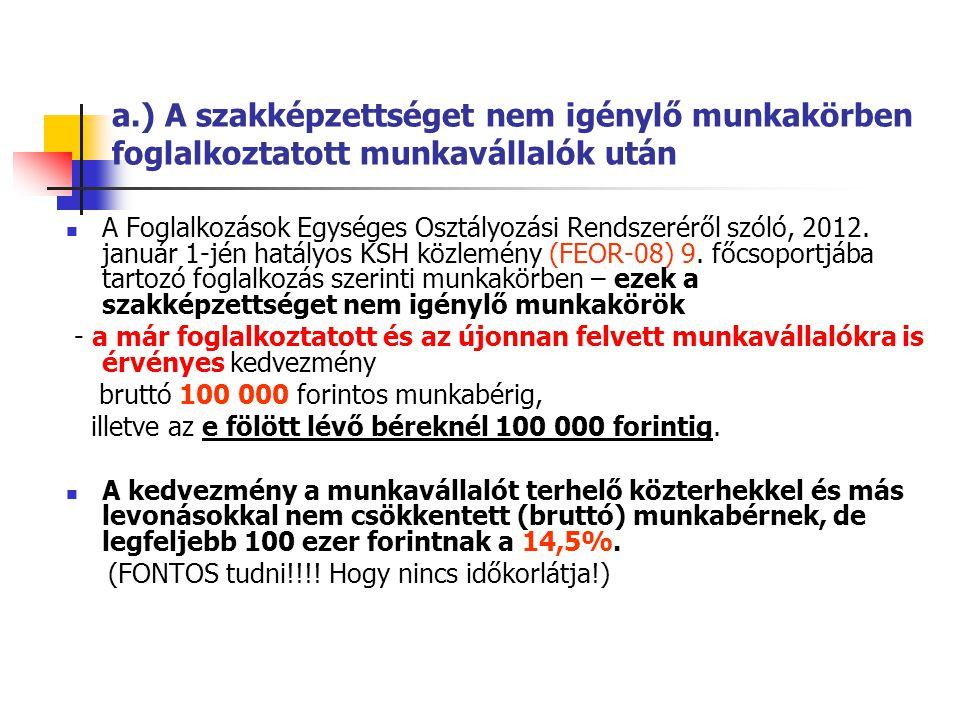 a.) A szakképzettséget nem igénylő munkakörben foglalkoztatott munkavállalók után