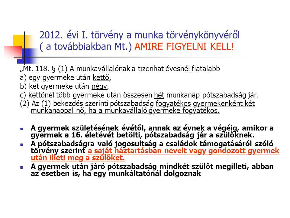 2012. évi I. törvény a munka törvénykönyvéről ( a továbbiakban Mt