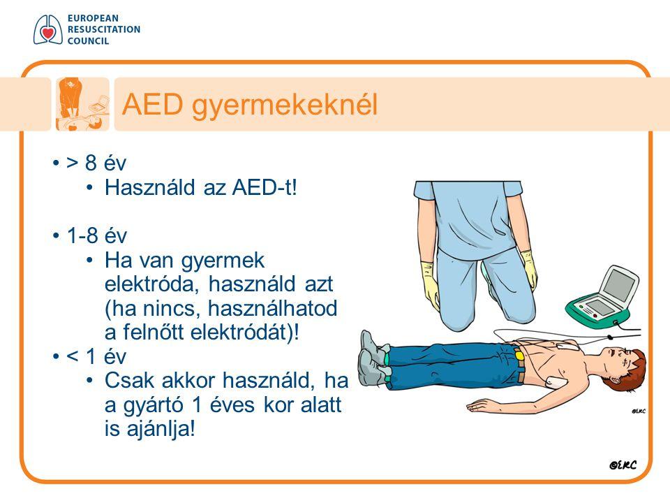 AED gyermekeknél > 8 év Használd az AED-t! 1-8 év