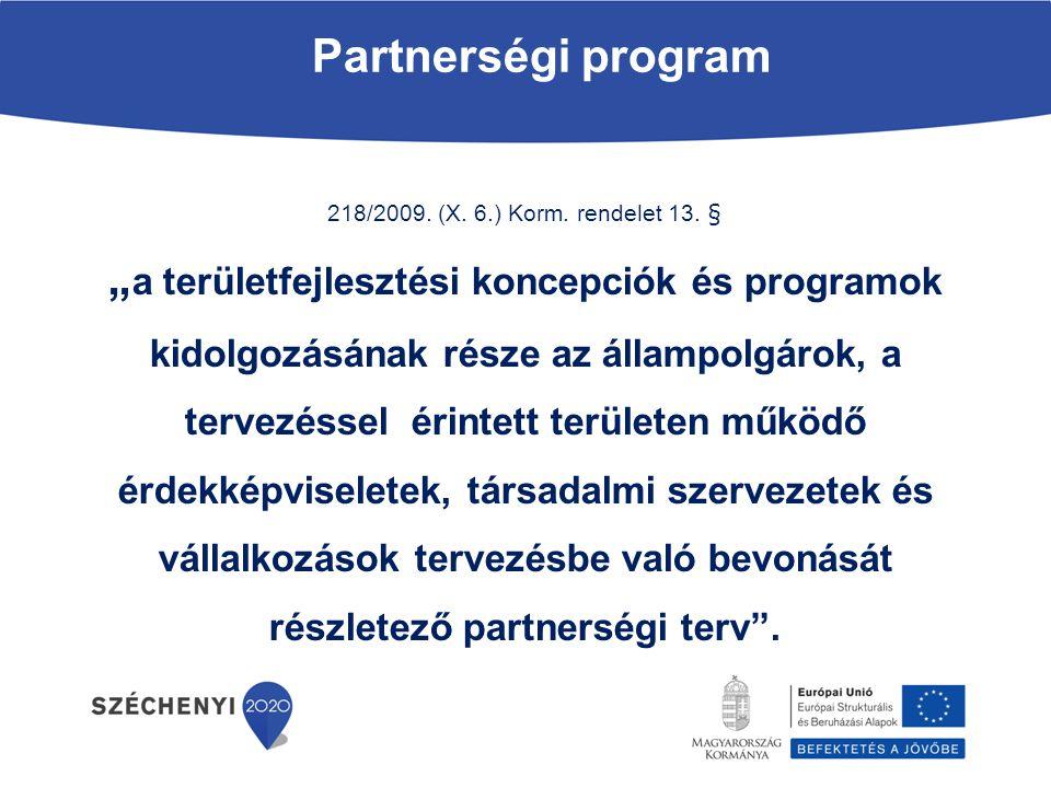 Partnerségi program 218/2009. (X. 6.) Korm. rendelet 13. §