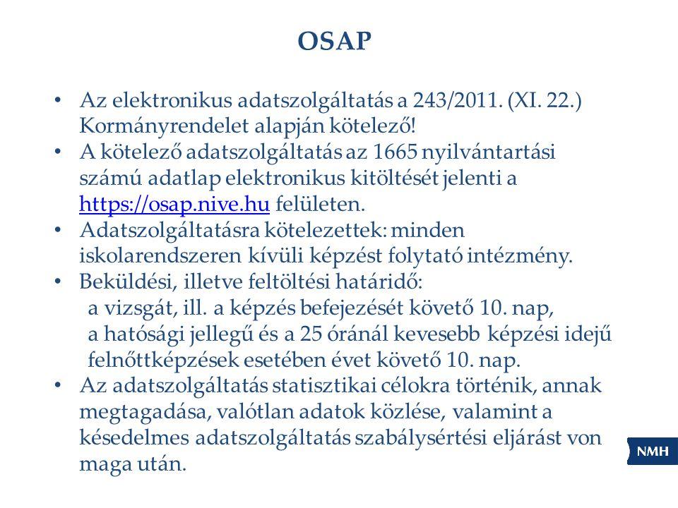 OSAP Az elektronikus adatszolgáltatás a 243/2011. (XI. 22.) Kormányrendelet alapján kötelező!