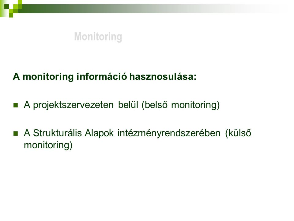Monitoring A monitoring információ hasznosulása: