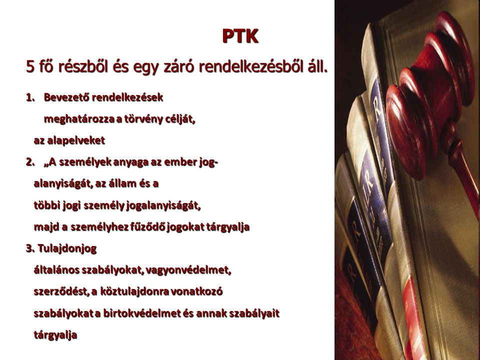 PTK 5 fő részből és egy záró rendelkezésből áll.