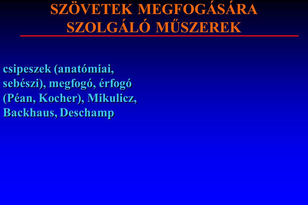 SZÖVETEK MEGFOGÁSÁRA SZOLGÁLÓ MŰSZEREK