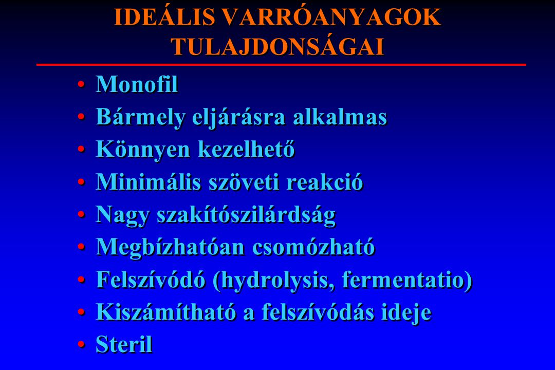 IDEÁLIS VARRÓANYAGOK TULAJDONSÁGAI
