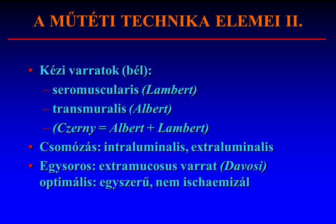 A MŰTÉTI TECHNIKA ELEMEI II.