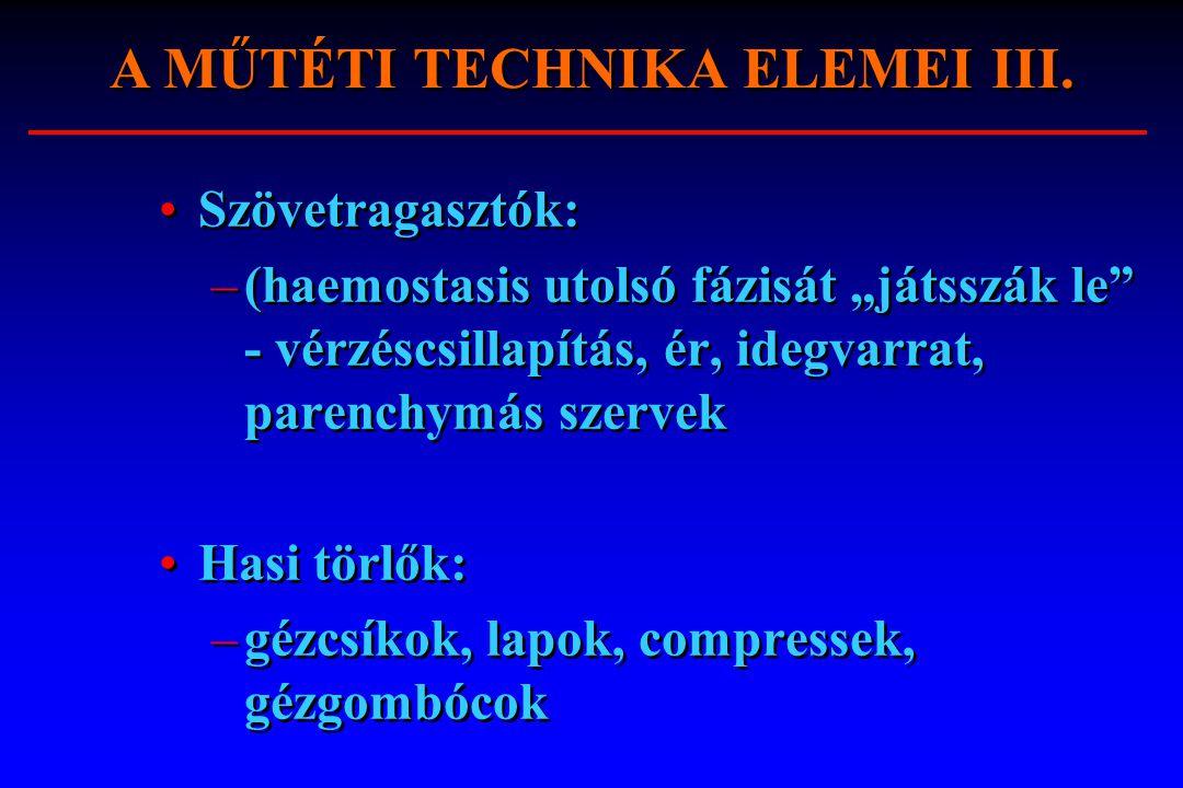 A MŰTÉTI TECHNIKA ELEMEI III.