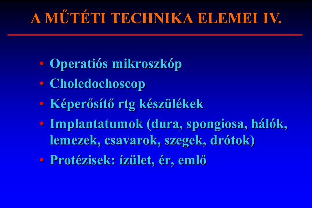 A MŰTÉTI TECHNIKA ELEMEI IV.