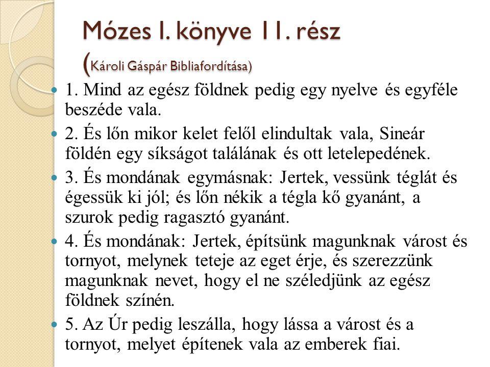 Mózes I. könyve 11. rész (Károli Gáspár Bibliafordítása)