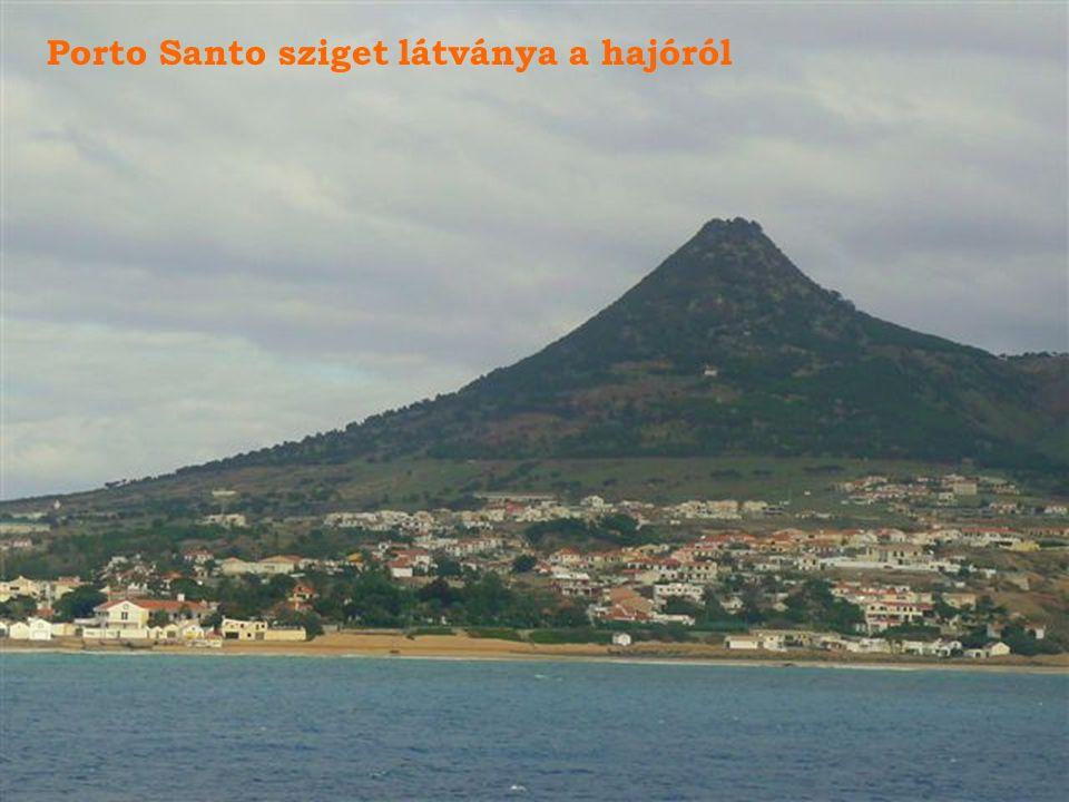 Porto Santo sziget látványa a hajóról