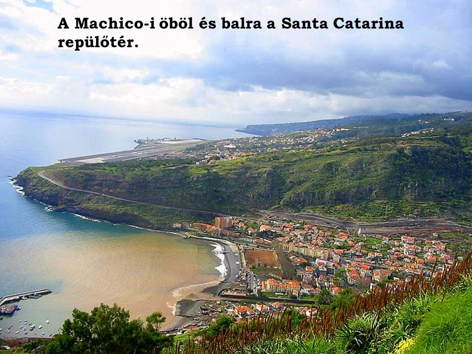 A Machico-i öböl és balra a Santa Catarina repülőtér.