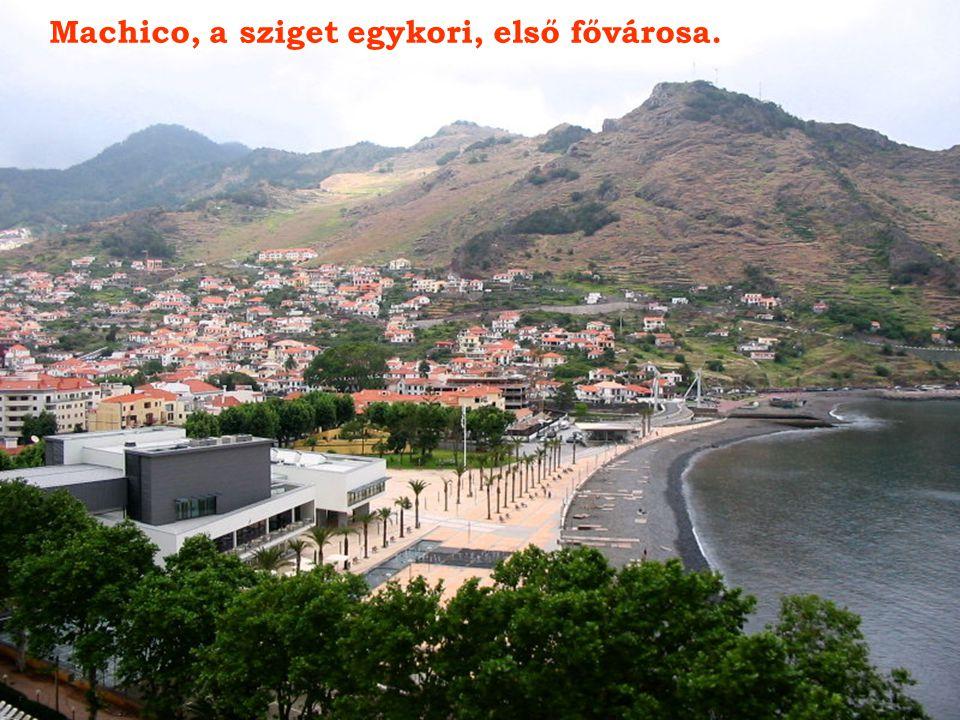 Machico, a sziget egykori, első fővárosa.