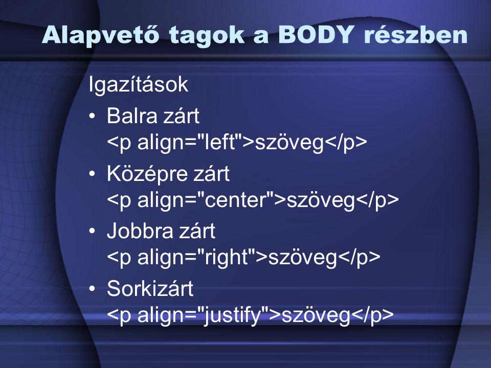 Alapvető tagok a BODY részben