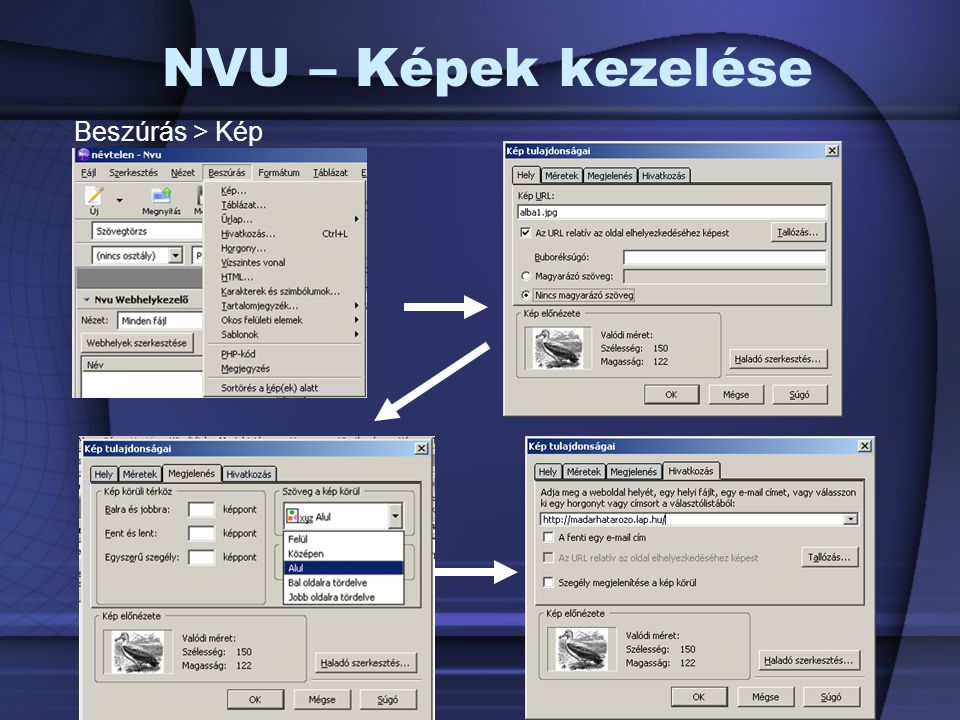 NVU – Képek kezelése Beszúrás > Kép