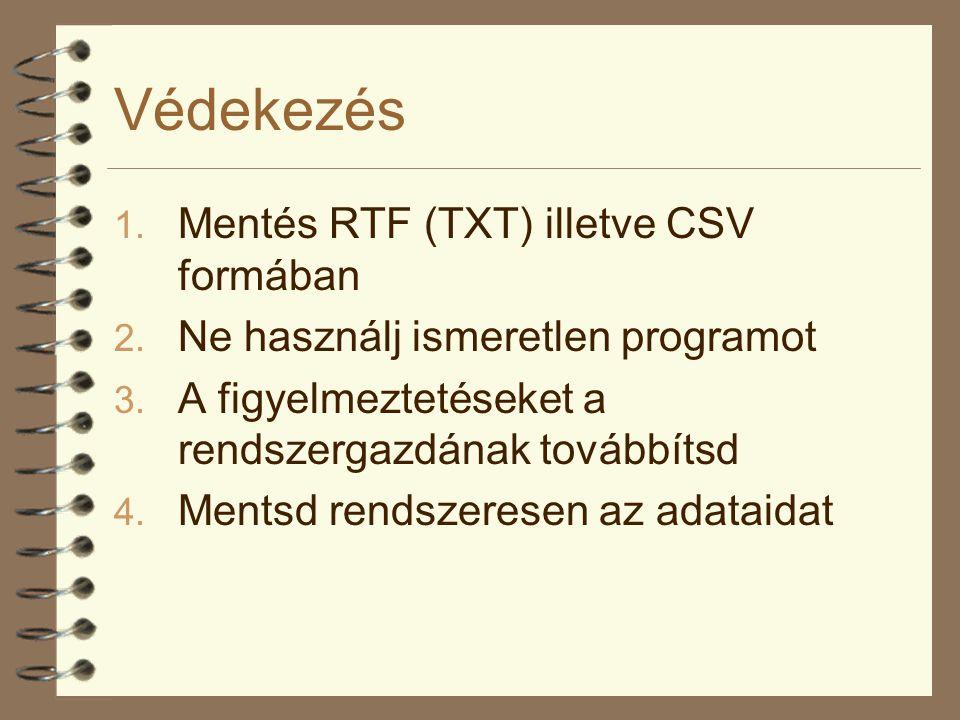 Védekezés Mentés RTF (TXT) illetve CSV formában