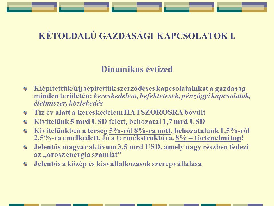 KÉTOLDALÚ GAZDASÁGI KAPCSOLATOK I.