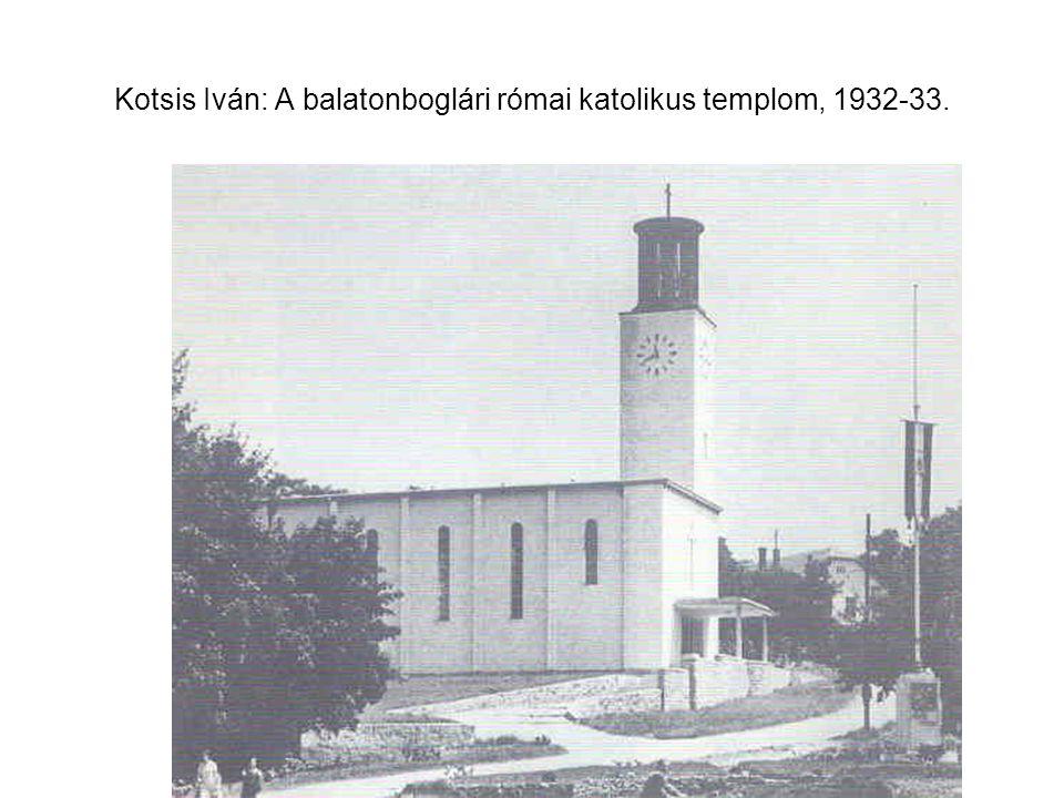 Kotsis Iván: A balatonboglári római katolikus templom, 1932-33.