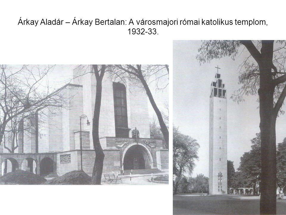 Árkay Aladár – Árkay Bertalan: A városmajori római katolikus templom, 1932-33.