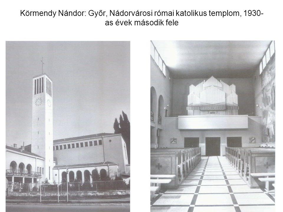 Körmendy Nándor: Győr, Nádorvárosi római katolikus templom, 1930-as évek második fele