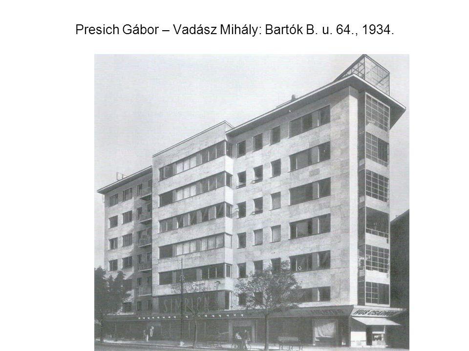Presich Gábor – Vadász Mihály: Bartók B. u. 64., 1934.
