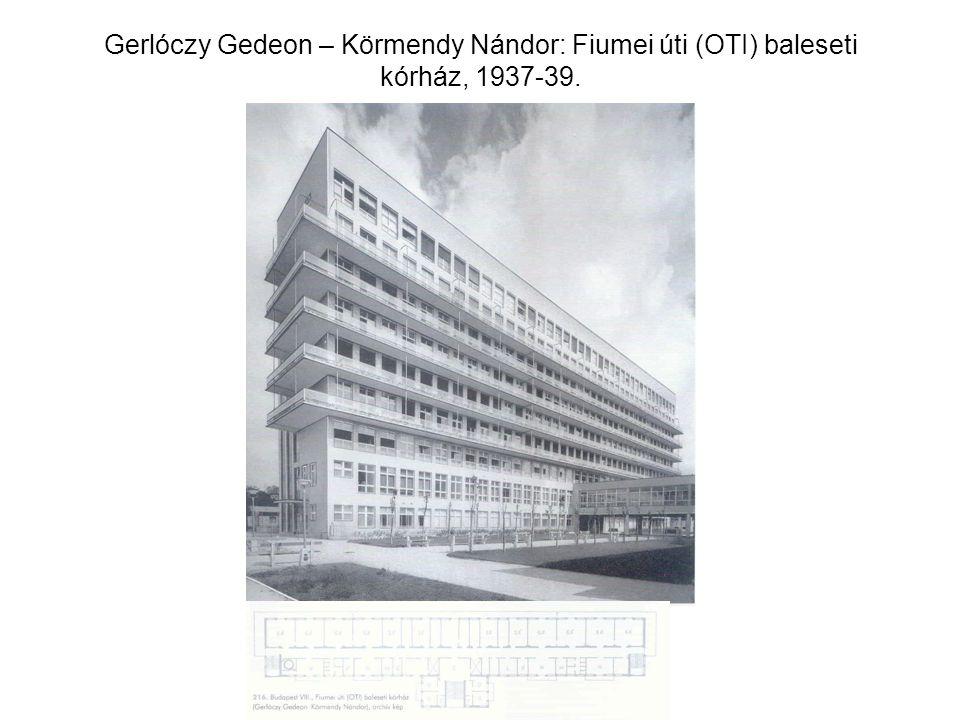 Gerlóczy Gedeon – Körmendy Nándor: Fiumei úti (OTI) baleseti kórház, 1937-39.