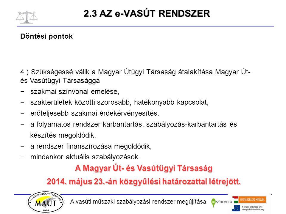2.3 AZ e-VASÚT RENDSZER A Magyar Út- és Vasútügyi Társaság