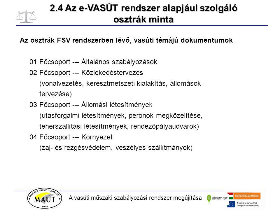 2.4 Az e-VASÚT rendszer alapjául szolgáló osztrák minta