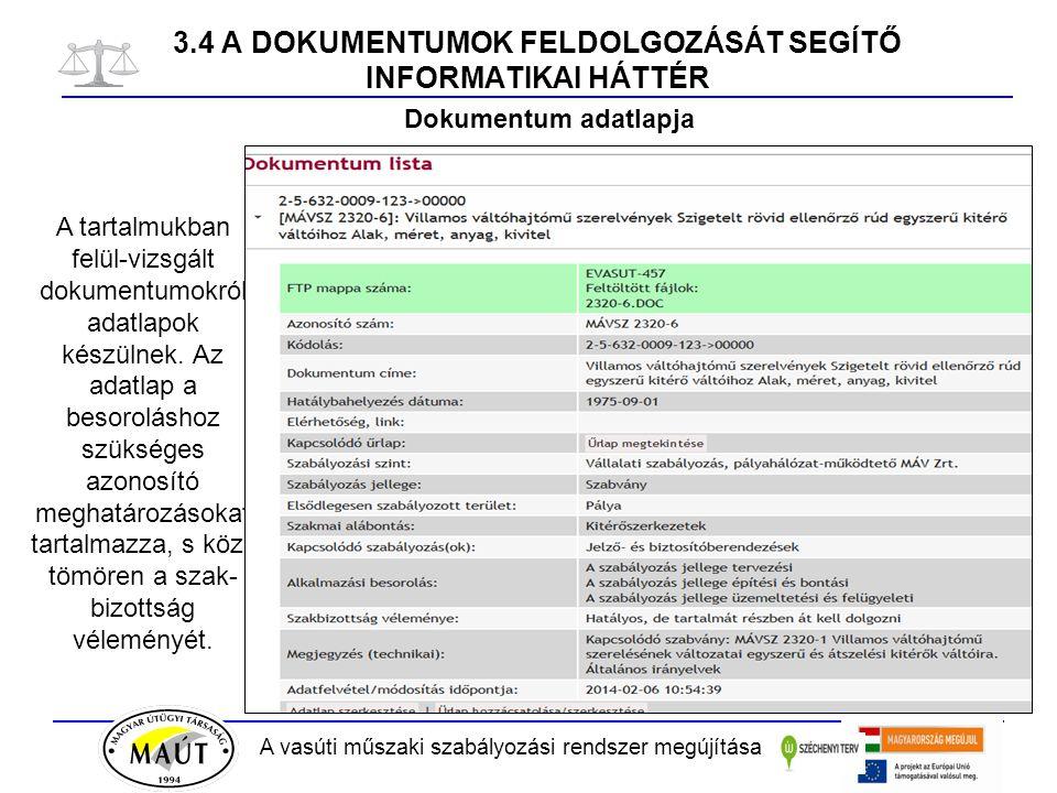 3.4 A DOKUMENTUMOK FELDOLGOZÁSÁT SEGÍTŐ INFORMATIKAI HÁTTÉR