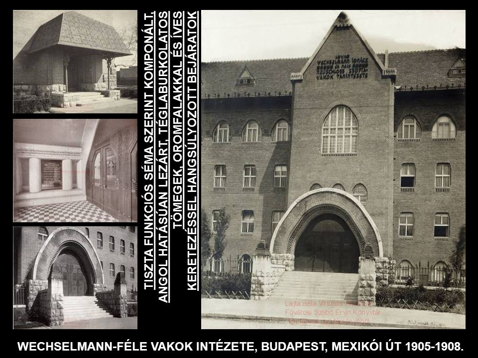 WECHSELMANN-FÉLE VAKOK INTÉZETE, BUDAPEST, MEXIKÓI ÚT 1905-1908.