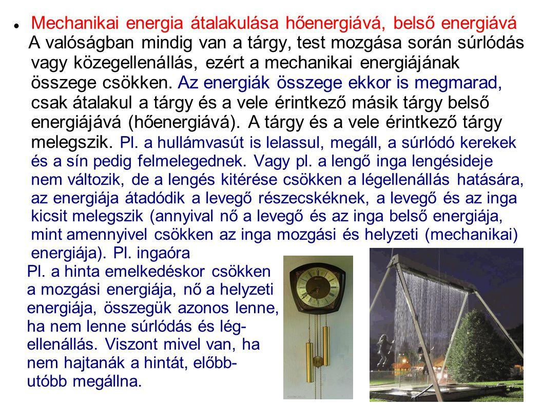 Mechanikai energia átalakulása hőenergiává, belső energiává