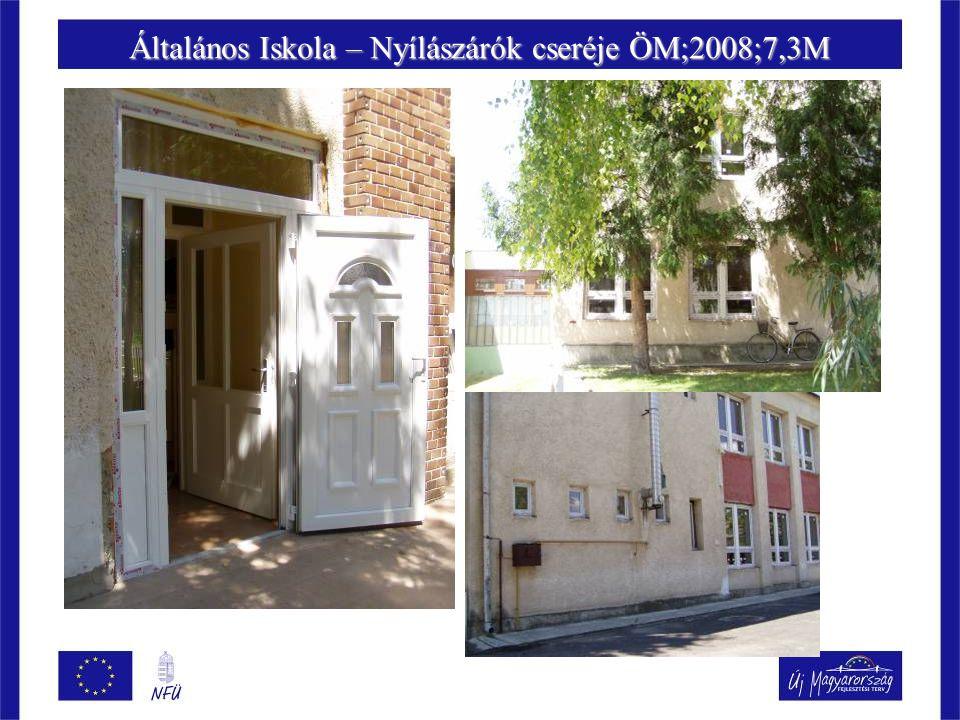Általános Iskola – Nyílászárók cseréje ÖM;2008;7,3M