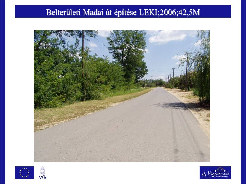 Belterületi Madai út építése LEKI;2006;42,5M