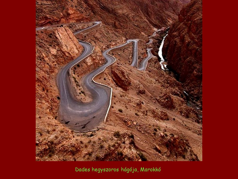 Dades hegyszoros hágója, Marokkó